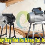 Bán Máy Xay Bột Tại Đắk Lắk